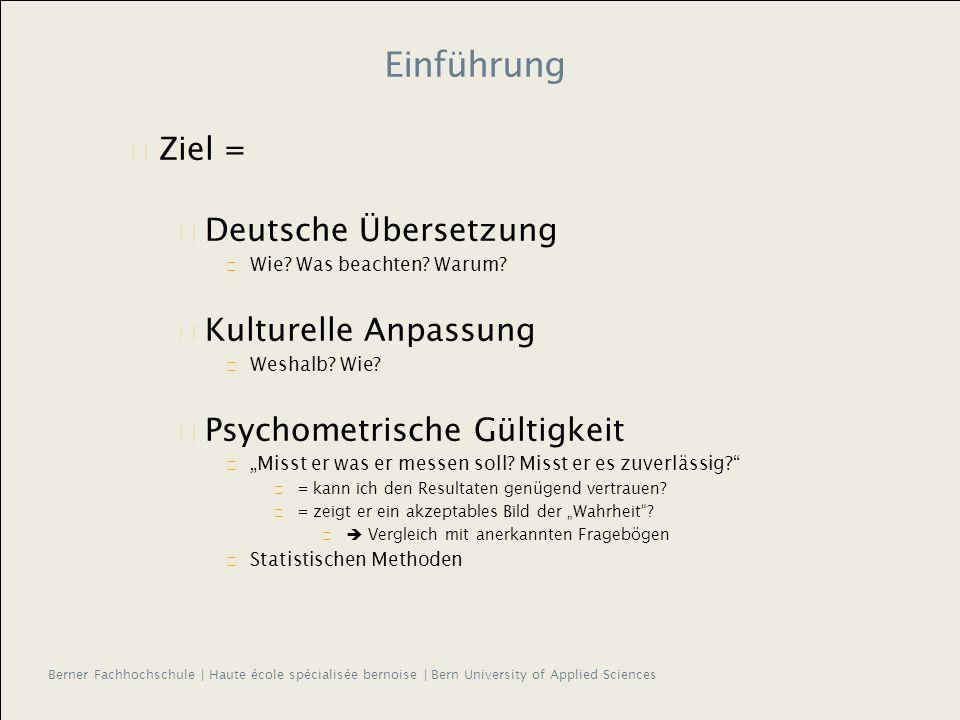 Berner Fachhochschule | Haute école spécialisée bernoise | Bern University of Applied Sciences Einführung Ziel = Deutsche Übersetzung Wie.