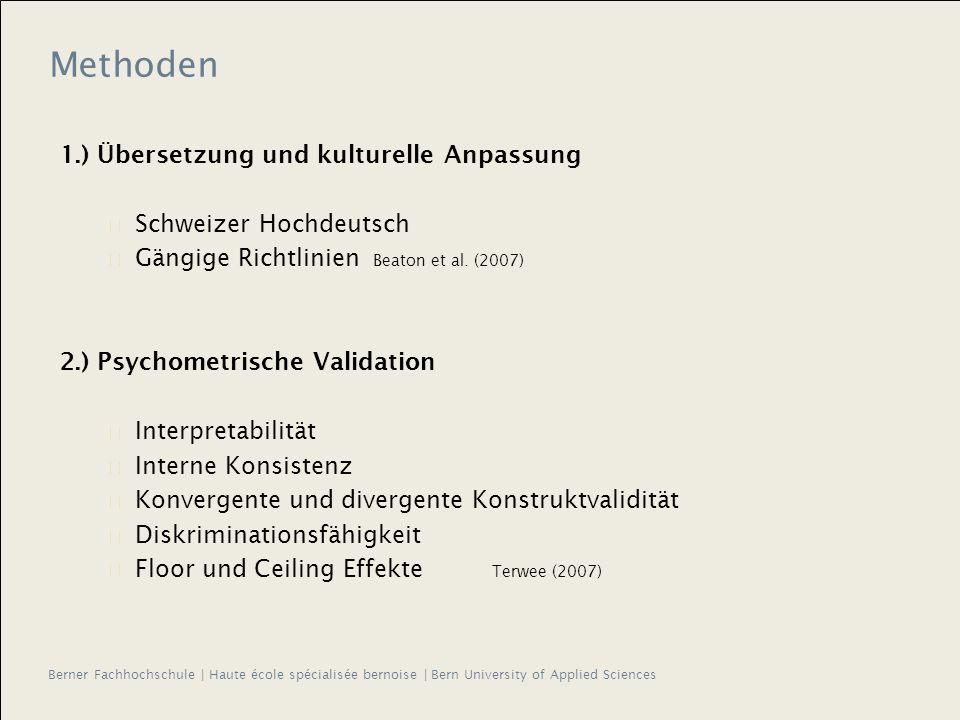 Berner Fachhochschule | Haute école spécialisée bernoise | Bern University of Applied Sciences Methoden 1.) Übersetzung und kulturelle Anpassung Schweizer Hochdeutsch Gängige Richtlinien Beaton et al.
