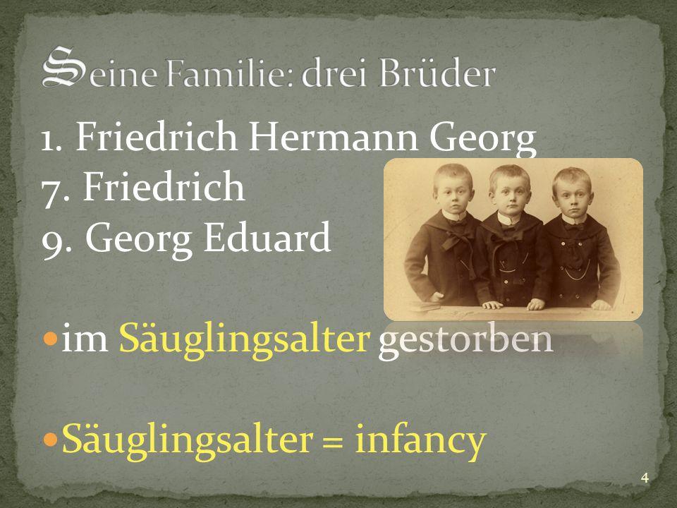 1. Friedrich Hermann Georg 7. Friedrich 9.