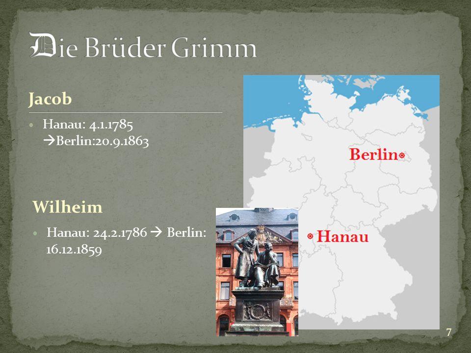 Jacob Hanau: 4.1.1785 Berlin:20.9.1863 Hanau: 24.2.1786 Berlin: 16.12.1859 Wilheim 7