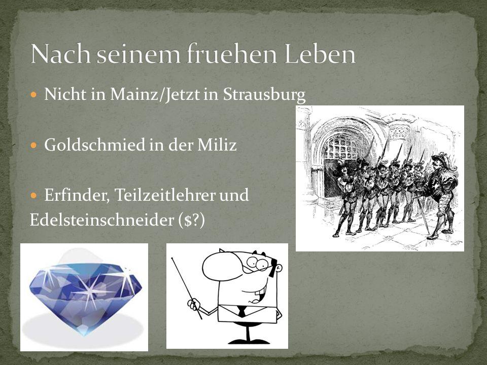 Nicht in Mainz/Jetzt in Strausburg Goldschmied in der Miliz Erfinder, Teilzeitlehrer und Edelsteinschneider ($?)