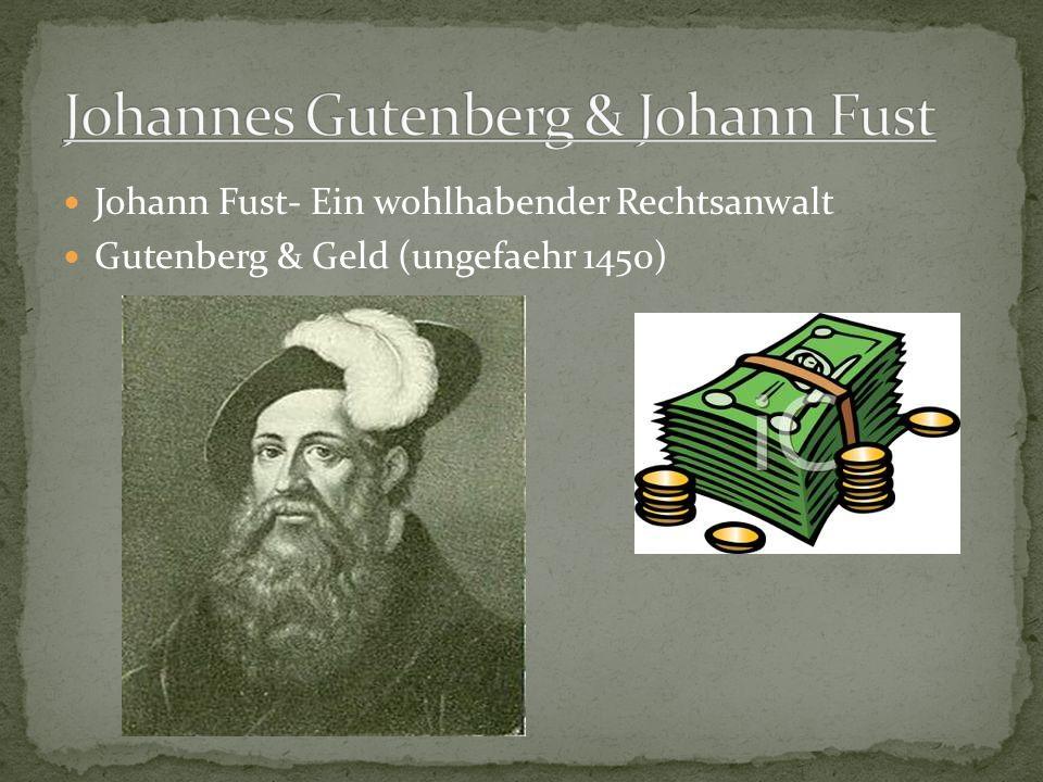 Johann Fust- Ein wohlhabender Rechtsanwalt Gutenberg & Geld (ungefaehr 1450)