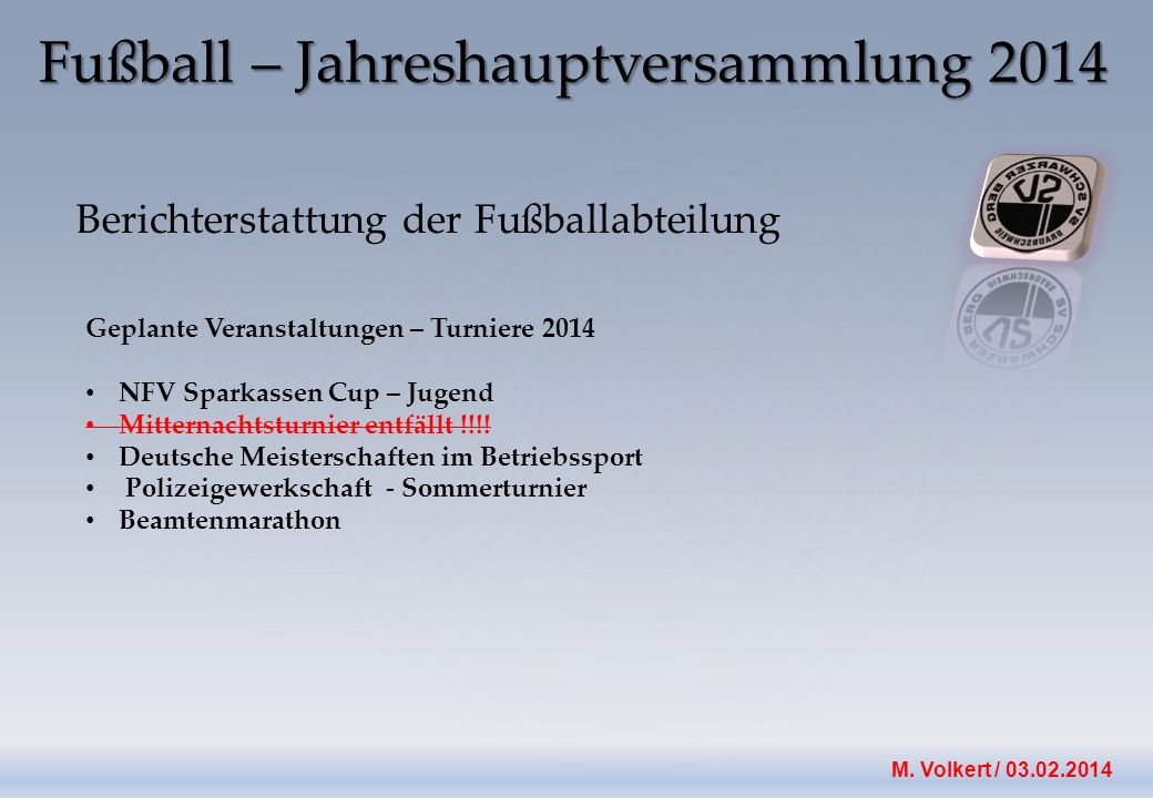 M. Volkert / 03.02.2014 Berichterstattung der Fußballabteilung