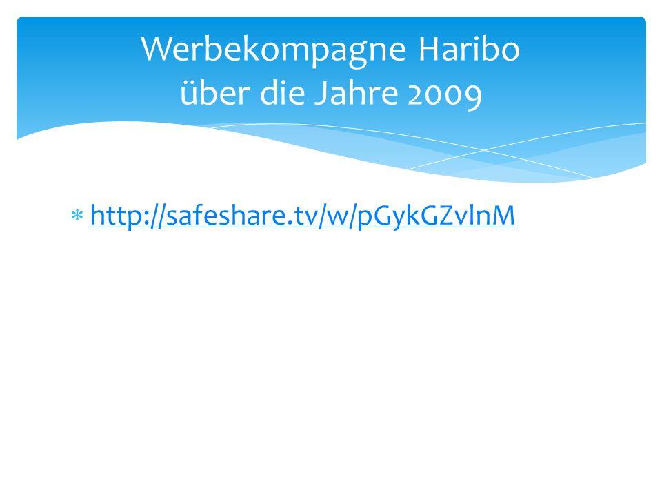 http://safeshare.tv/w/pGykGZvlnM Werbekompagne Haribo über die Jahre 2009