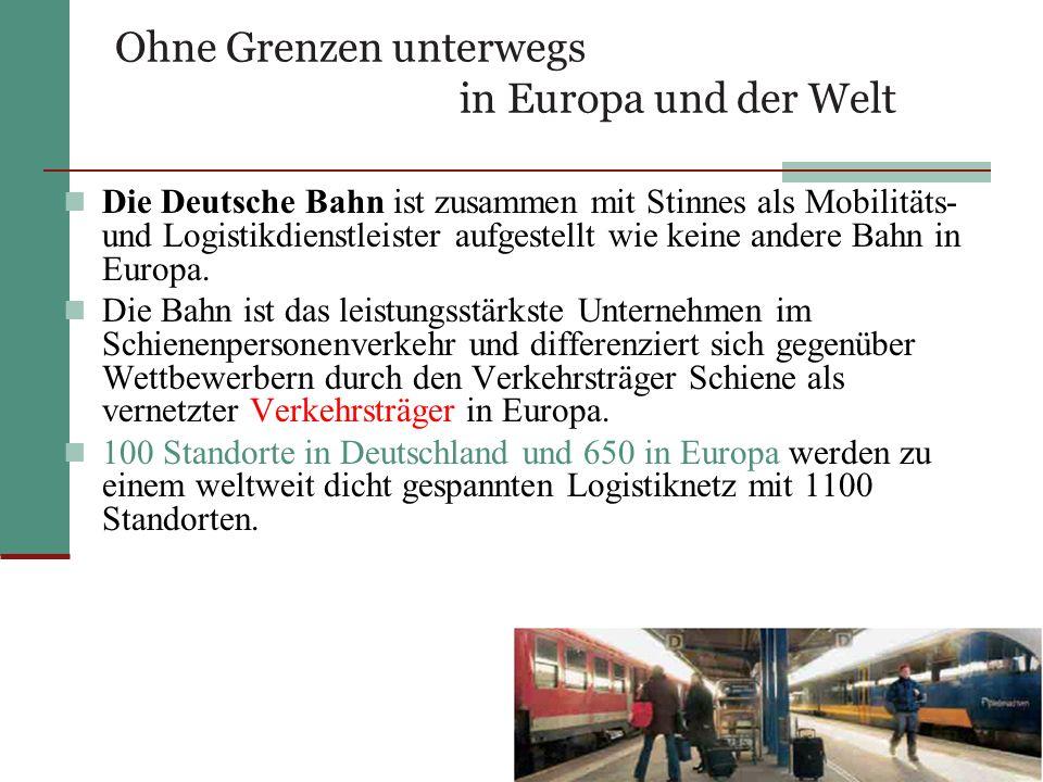 Ohne Grenzen unterwegs in Europa und der Welt Die Deutsche Bahn ist zusammen mit Stinnes als Mobilitäts- und Logistikdienstleister aufgestellt wie keine andere Bahn in Europa.
