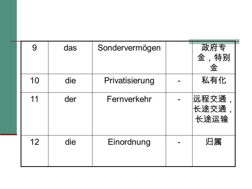 9dasSondervermögen 10diePrivatisierung- 11derFernverkehr- 12dieEinordnung-