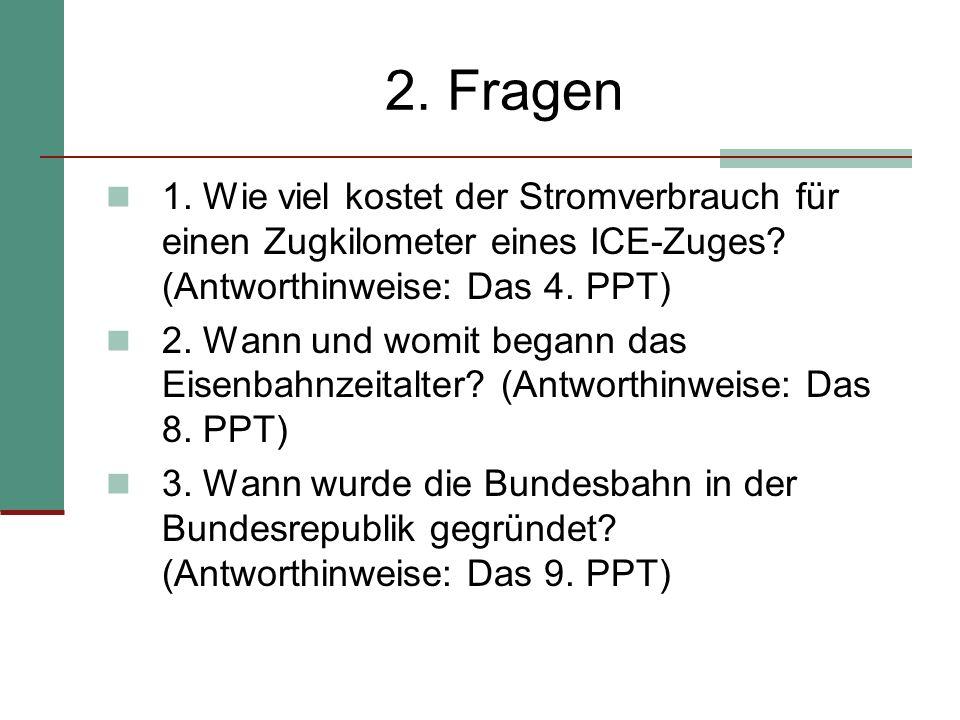 2.Fragen 1. Wie viel kostet der Stromverbrauch für einen Zugkilometer eines ICE-Zuges.