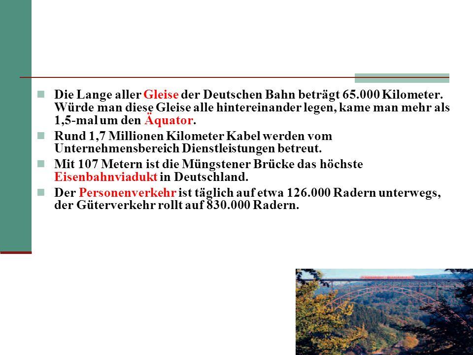 Die Lange aller Gleise der Deutschen Bahn beträgt 65.000 Kilometer.