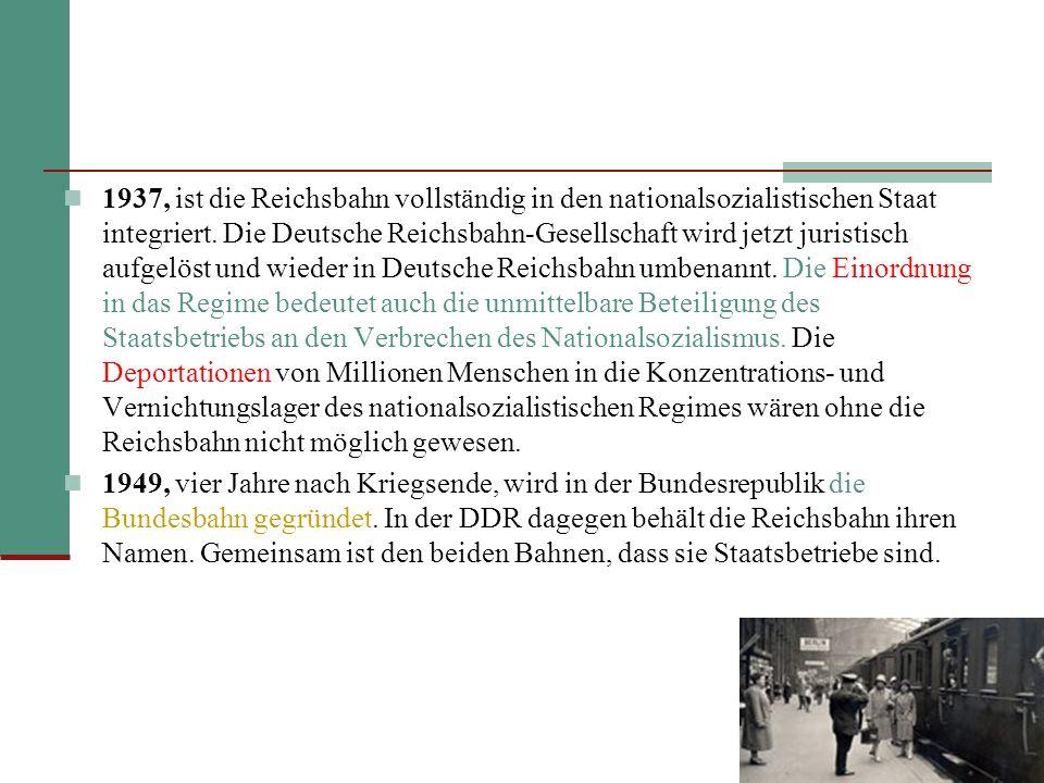 1937, ist die Reichsbahn vollständig in den nationalsozialistischen Staat integriert.