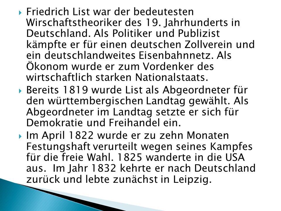 Friedrich List war der bedeutesten Wirschaftstheoriker des 19.