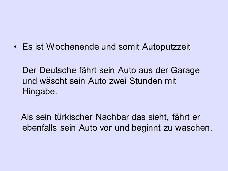 Inzwischen beginnt der Deutsche sein Auto zu wachsen.