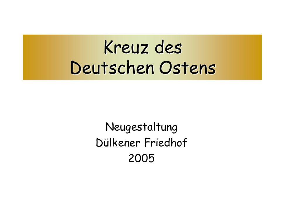 Kreuz des Deutschen Ostens Neugestaltung Dülkener Friedhof 2005