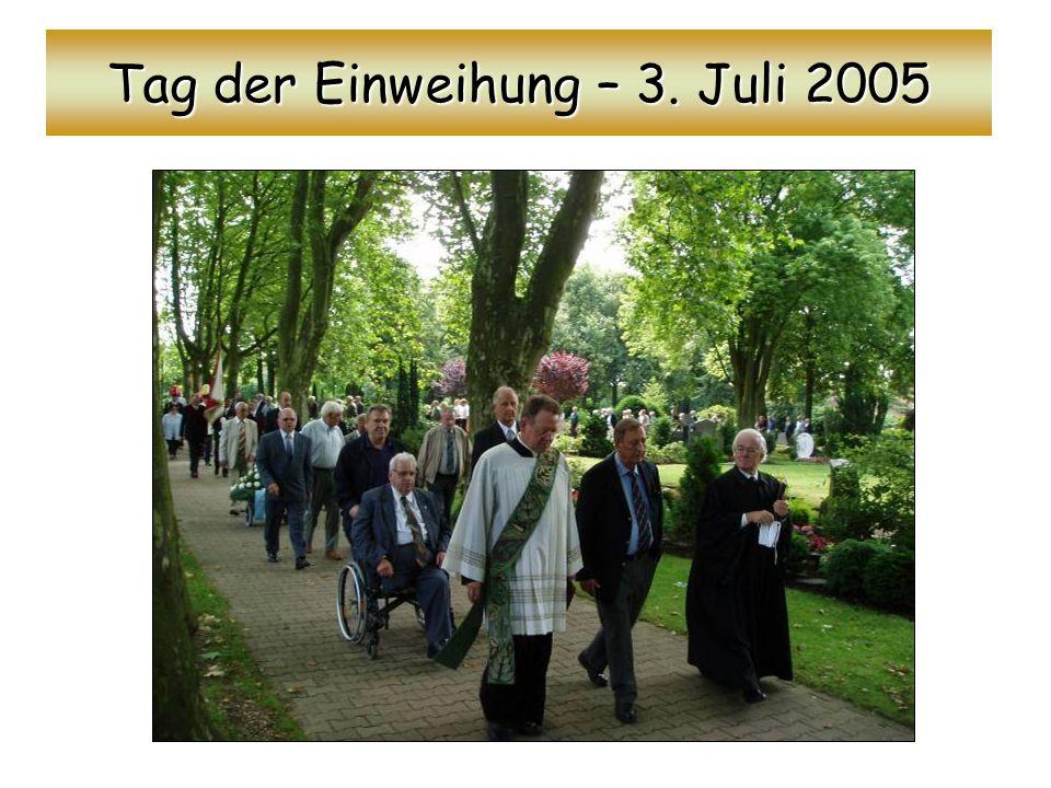 Tag der Einweihung – 3. Juli 2005