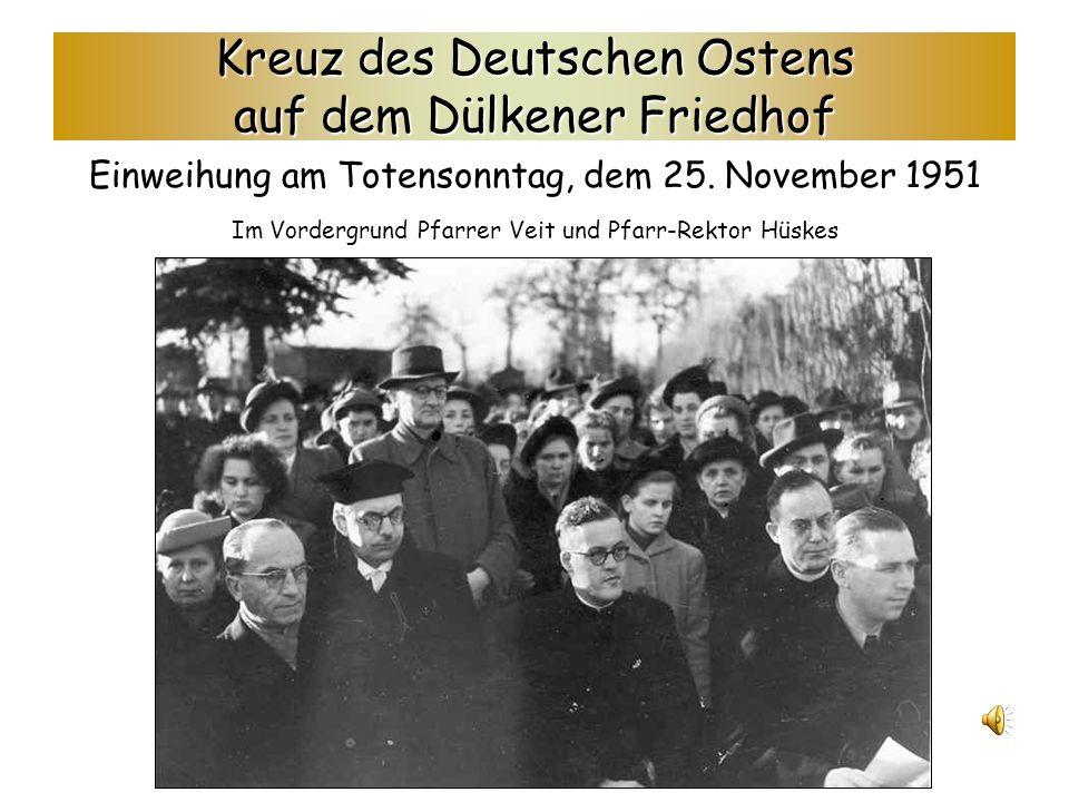 Kreuz des Deutschen Ostens auf dem Dülkener Friedhof Einweihung am Totensonntag, dem 25.