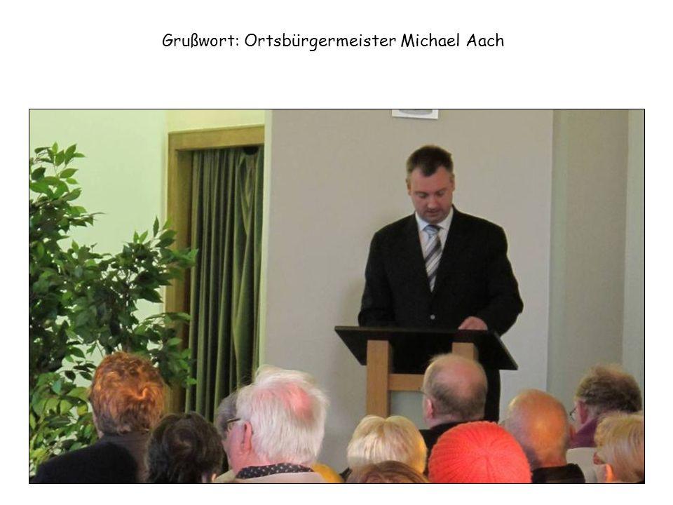 Grußwort: Ortsbürgermeister Michael Aach