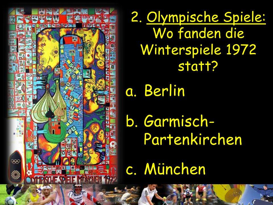 1. Olympische Spiele: Wo fanden 1936 die Sommerspiele statt? a. Berlin b. Leipzig c. München