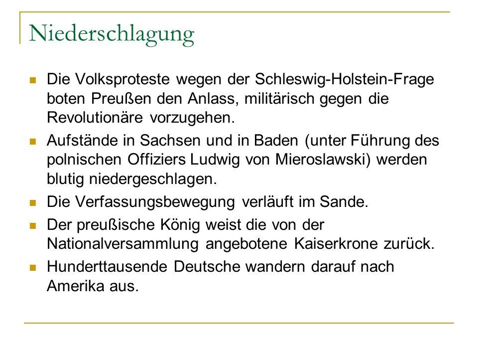 Niederschlagung Die Volksproteste wegen der Schleswig-Holstein-Frage boten Preußen den Anlass, militärisch gegen die Revolutionäre vorzugehen. Aufstän