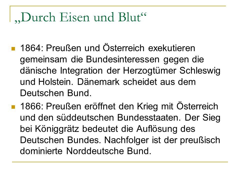 Durch Eisen und Blut 1864: Preußen und Österreich exekutieren gemeinsam die Bundesinteressen gegen die dänische Integration der Herzogtümer Schleswig