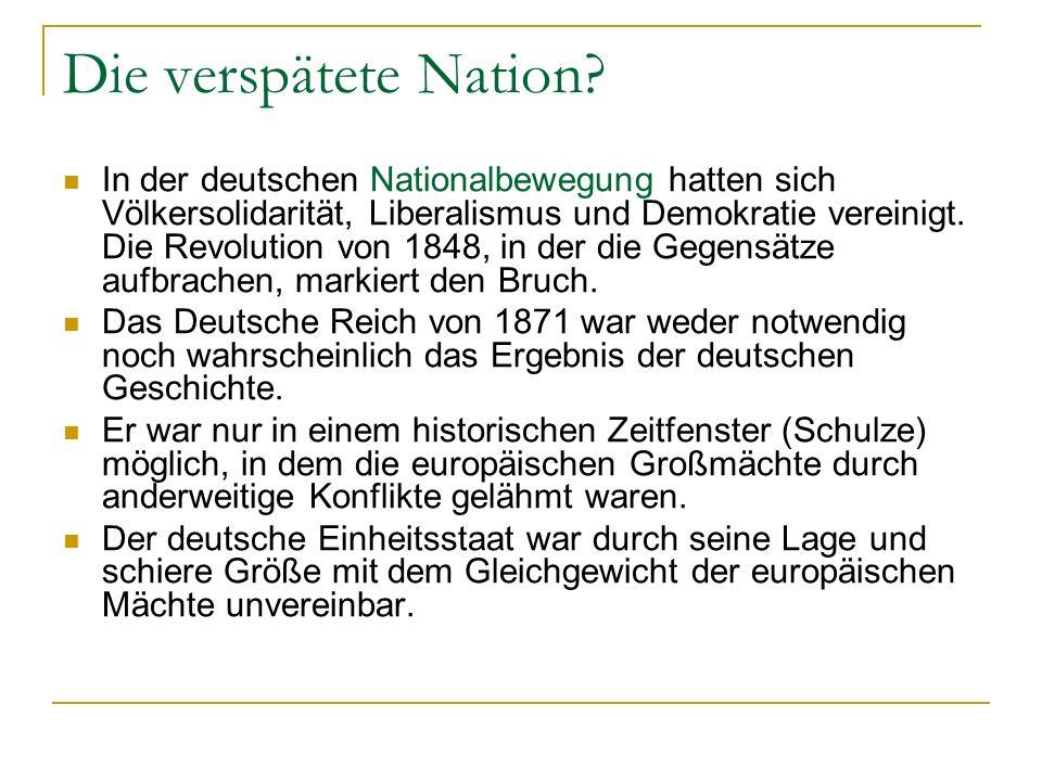 Die verspätete Nation? In der deutschen Nationalbewegung hatten sich Völkersolidarität, Liberalismus und Demokratie vereinigt. Die Revolution von 1848