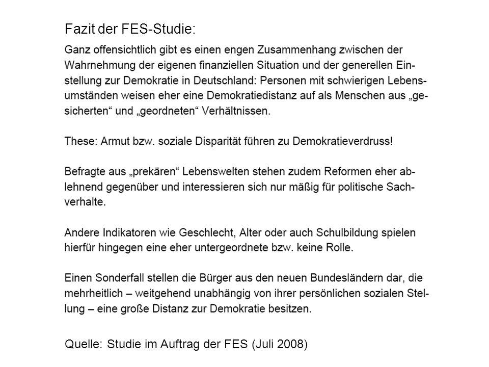 Fazit der FES-Studie: Quelle: Studie im Auftrag der FES (Juli 2008)