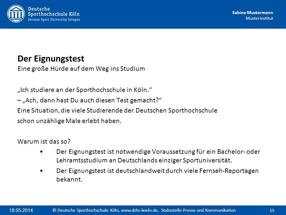Sabine Mustermann Musterinstitut Ich studiere an der Sporthochschule in Köln. – Ach, dann hast Du auch diesen Test gemacht? Eine Situation, die viele