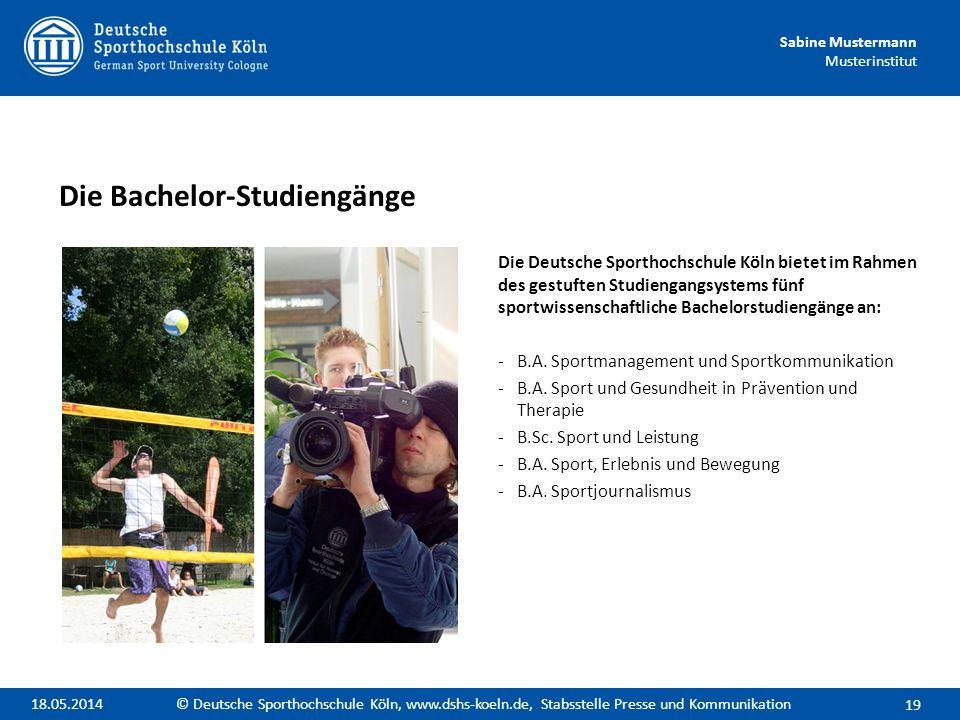 Sabine Mustermann Musterinstitut Die Deutsche Sporthochschule Köln bietet im Rahmen des gestuften Studiengangsystems fünf sportwissenschaftliche Bache