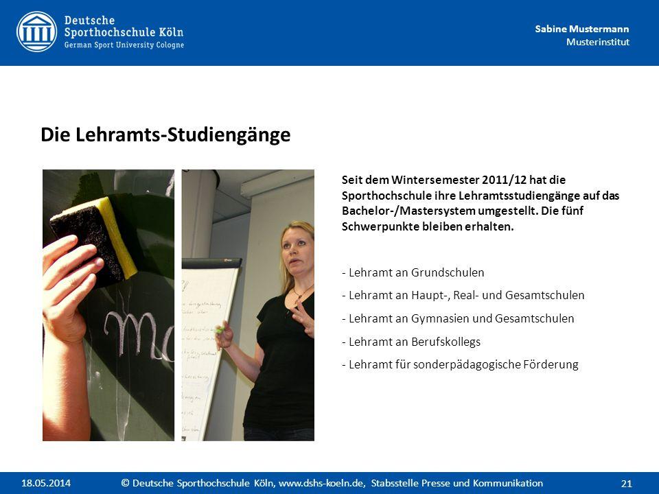 Sabine Mustermann Musterinstitut Seit dem Wintersemester 2011/12 hat die Sporthochschule ihre Lehramtsstudiengänge auf das Bachelor-/Mastersystem umge