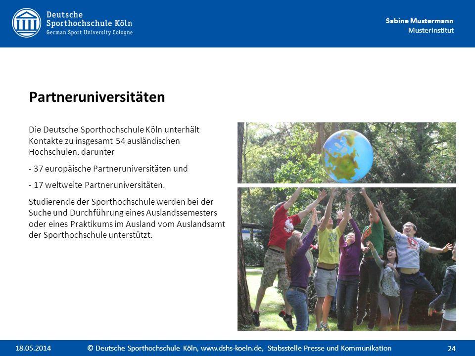 Sabine Mustermann Musterinstitut Die Deutsche Sporthochschule Köln unterhält Kontakte zu insgesamt 54 ausländischen Hochschulen, darunter - 37 europäi