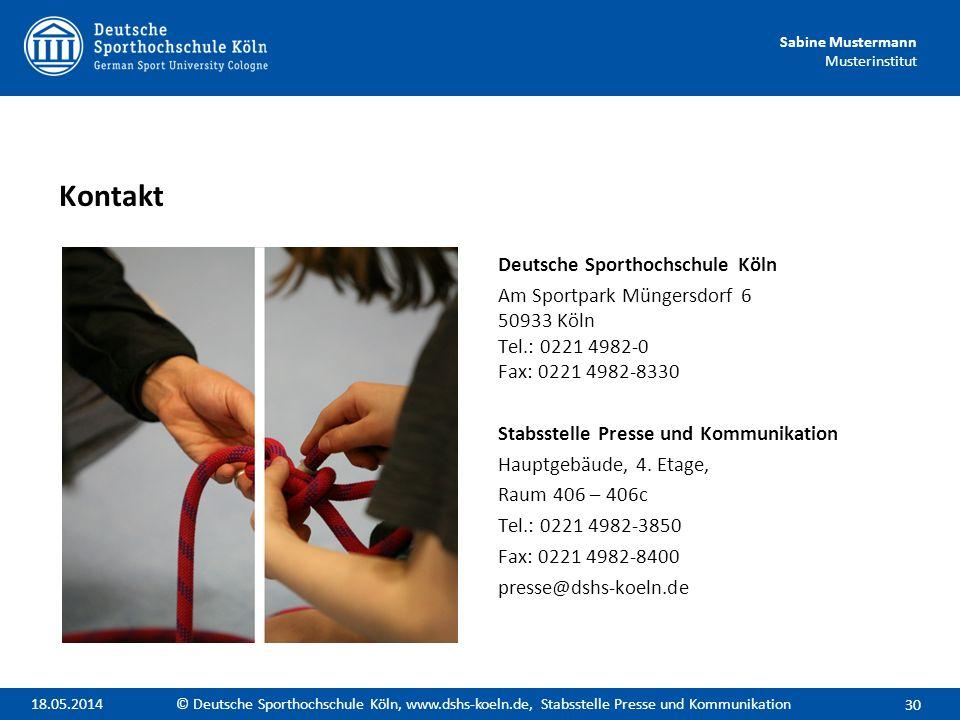 Sabine Mustermann Musterinstitut Deutsche Sporthochschule Köln Am Sportpark Müngersdorf 6 50933 Köln Tel.: 0221 4982-0 Fax: 0221 4982-8330 Stabsstelle