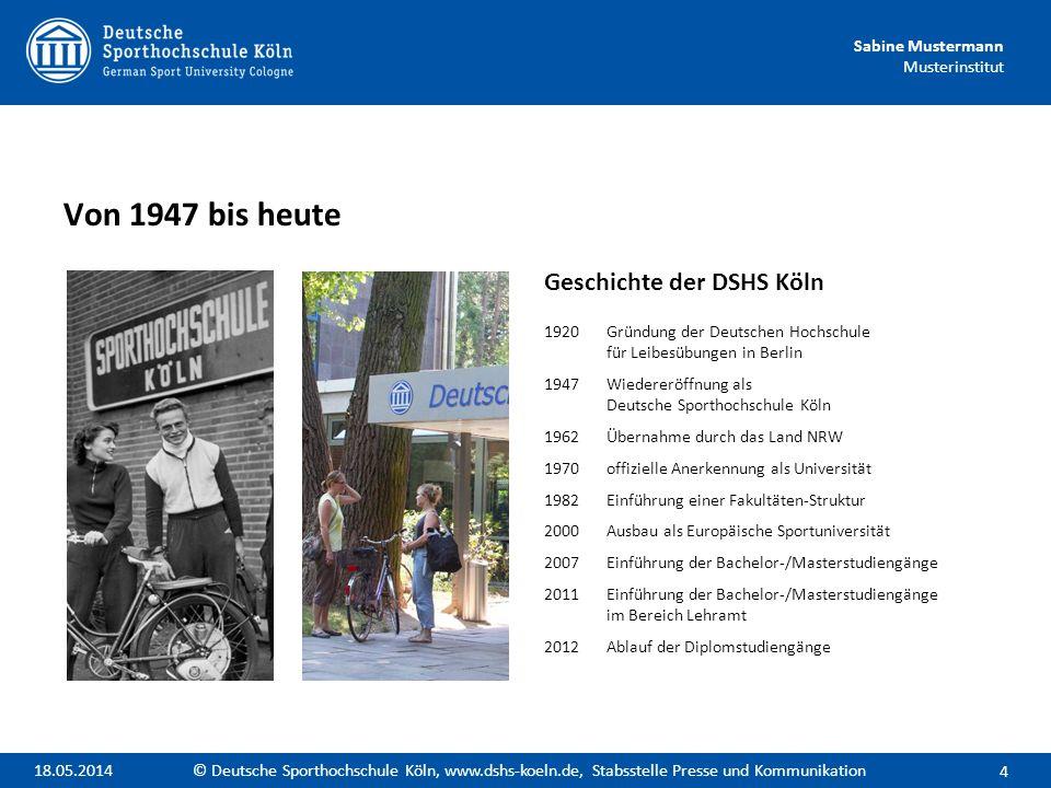 Sabine Mustermann Musterinstitut Nach dem Studium Gesundheitssport als größter Arbeitsmarkt 25 © Deutsche Sporthochschule Köln, www.dshs-koeln.de, Stabsstelle Presse und Kommunikation18.05.2014