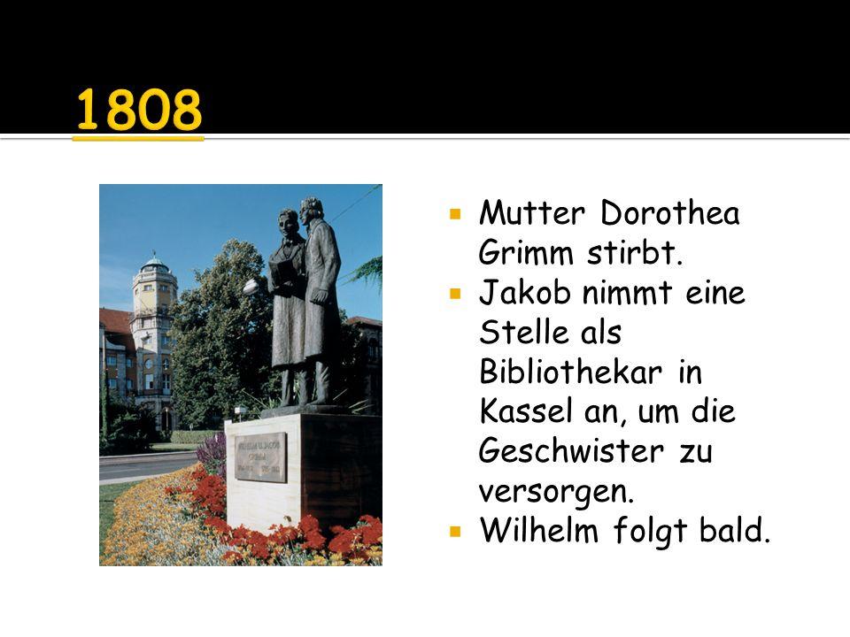 Mutter Dorothea Grimm stirbt.
