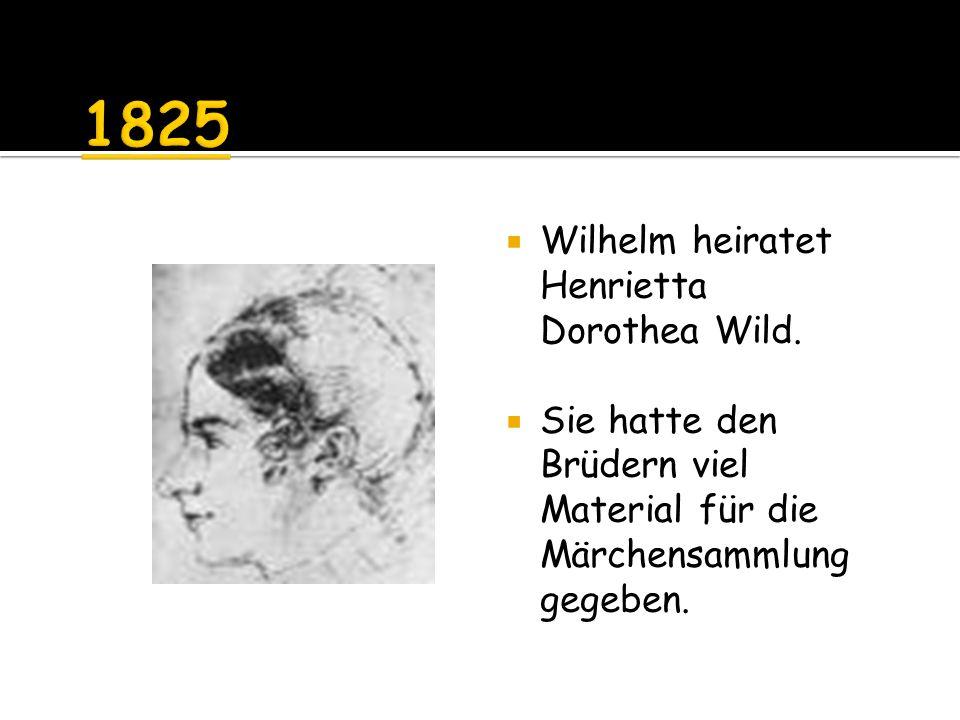 Wilhelm heiratet Henrietta Dorothea Wild.