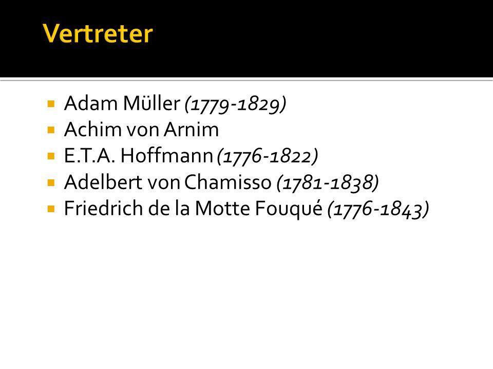 Adam Müller (1779-1829) Achim von Arnim E.T.A.