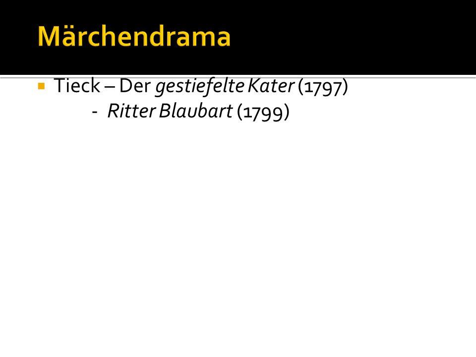 Tieck – Der gestiefelte Kater (1797) - Ritter Blaubart (1799)