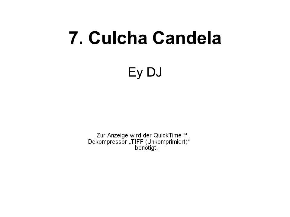 7. Culcha Candela Ey DJ