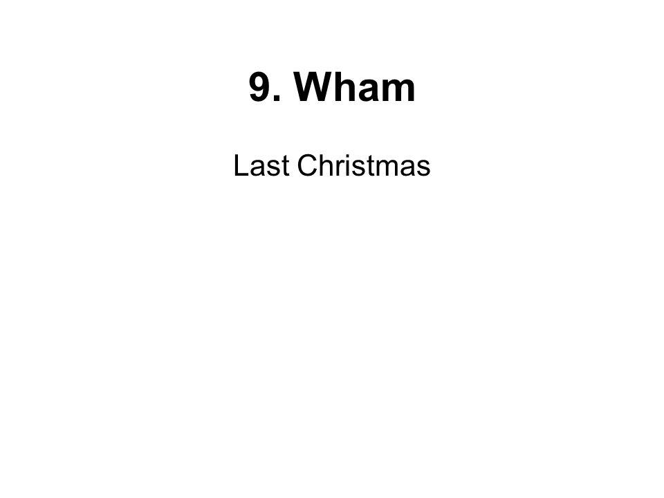 9. Wham Last Christmas