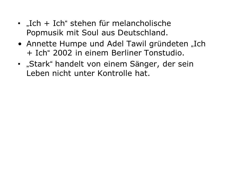 Ich + Ich stehen f ü r melancholische Popmusik mit Soul aus Deutschland. Annette Humpe und Adel Tawil gr ü ndeten Ich + Ich 2002 in einem Berliner Ton