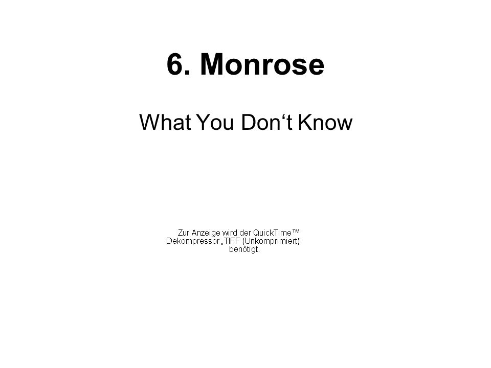 6. Monrose What You Dont Know