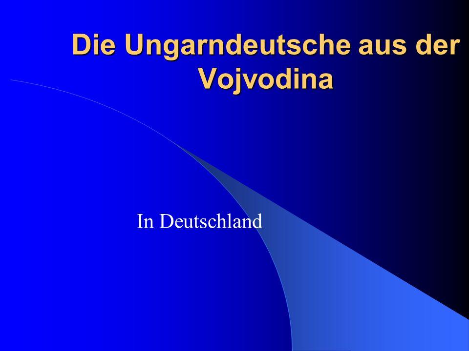 Die Ungarndeutsche aus der Vojvodina In Deutschland