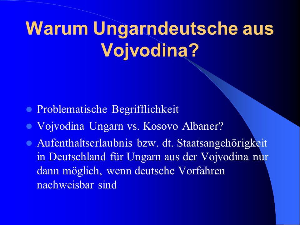 Warum Ungarndeutsche aus Vojvodina.Problematische Begrifflichkeit Vojvodina Ungarn vs.
