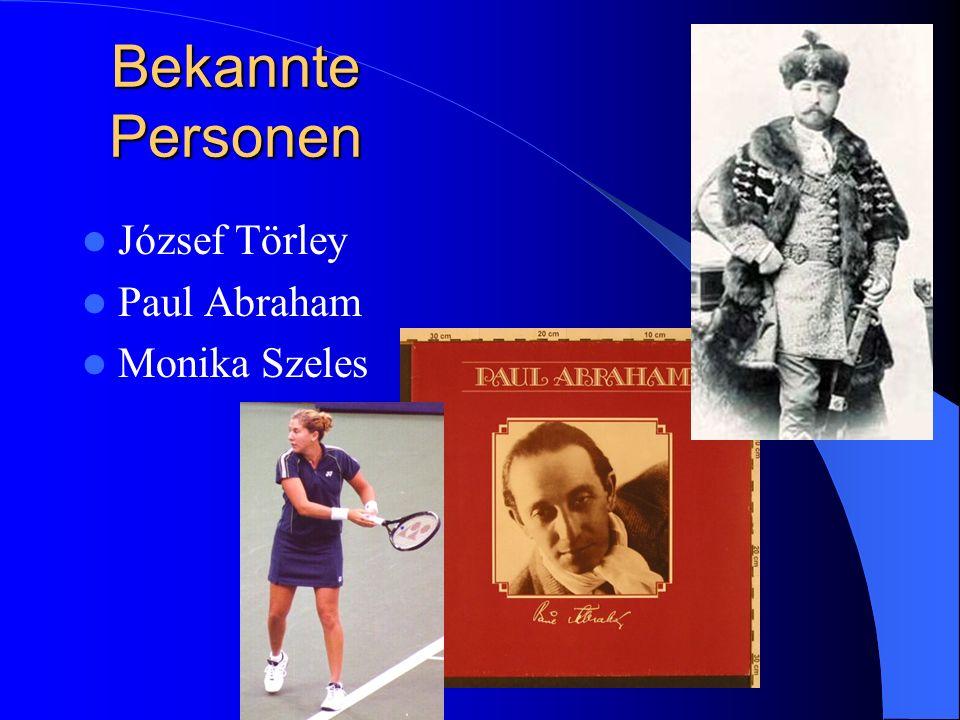 Bekannte Personen József Törley Paul Abraham Monika Szeles