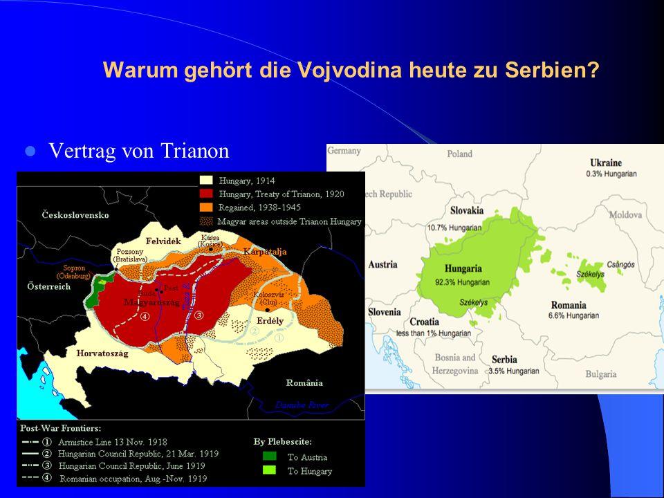 Warum gehört die Vojvodina heute zu Serbien? Vertrag von Trianon
