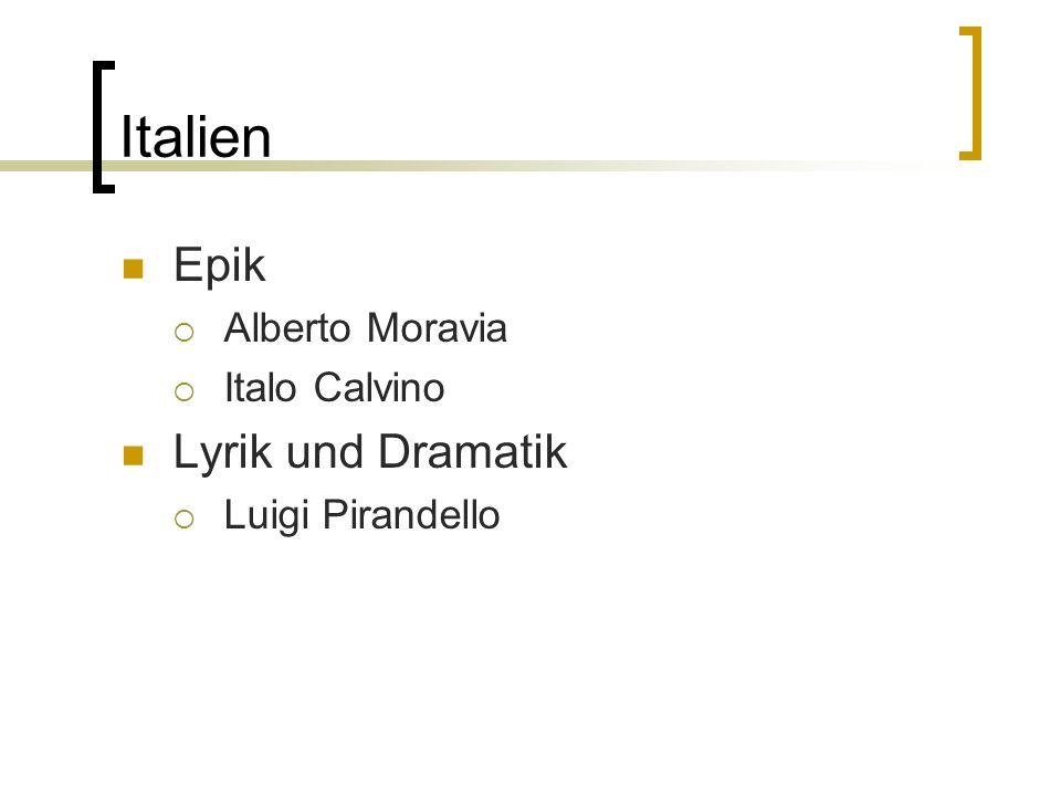 Italien Epik Alberto Moravia Italo Calvino Lyrik und Dramatik Luigi Pirandello