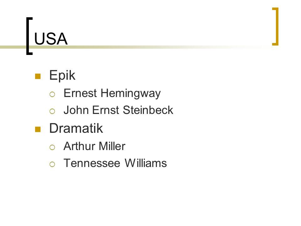 USA Epik Ernest Hemingway John Ernst Steinbeck Dramatik Arthur Miller Tennessee Williams