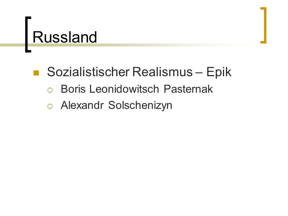 Russland Sozialistischer Realismus – Epik Boris Leonidowitsch Pasternak Alexandr Solschenizyn