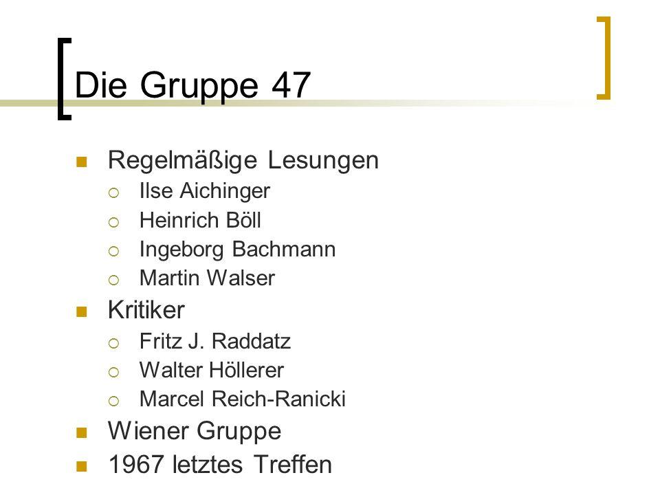 Die Gruppe 47 Regelmäßige Lesungen Ilse Aichinger Heinrich Böll Ingeborg Bachmann Martin Walser Kritiker Fritz J. Raddatz Walter Höllerer Marcel Reich