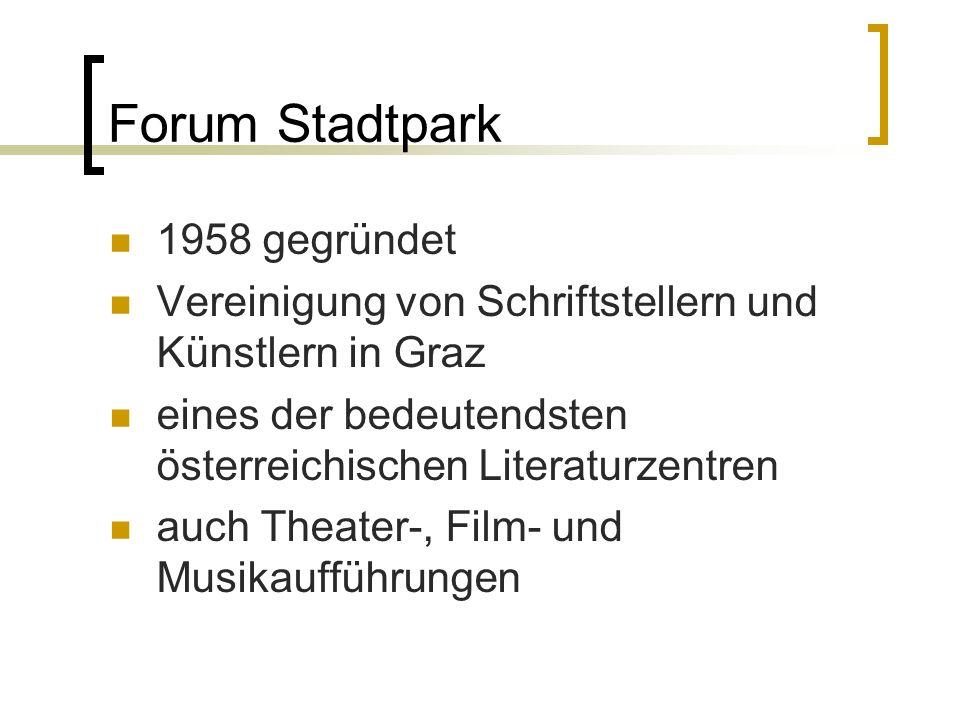 Forum Stadtpark 1958 gegründet Vereinigung von Schriftstellern und Künstlern in Graz eines der bedeutendsten österreichischen Literaturzentren auch Th