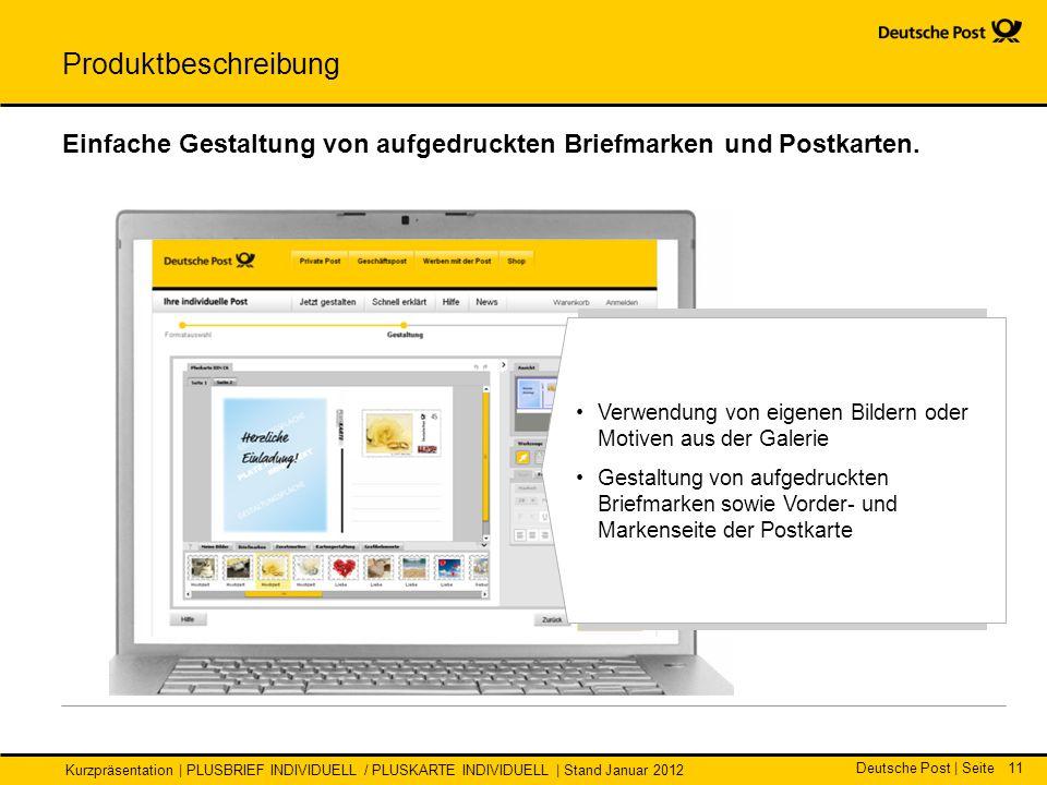 Deutsche Post | Seite Kurzpräsentation | PLUSBRIEF INDIVIDUELL / PLUSKARTE INDIVIDUELL | Stand Januar 2012 Einfache Gestaltung von aufgedruckten Briefmarken und Postkarten.