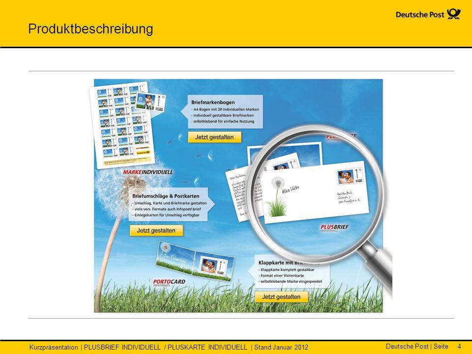 Deutsche Post | Seite Kurzpräsentation | PLUSBRIEF INDIVIDUELL / PLUSKARTE INDIVIDUELL | Stand Januar 2012 4 Produktbeschreibung