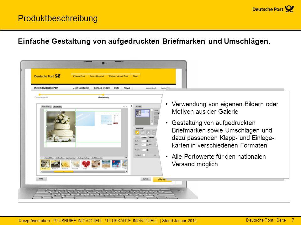 Deutsche Post | Seite Kurzpräsentation | PLUSBRIEF INDIVIDUELL / PLUSKARTE INDIVIDUELL | Stand Januar 2012 Einfache Gestaltung von aufgedruckten Briefmarken und Umschlägen.
